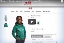 Varejista H&M retira propaganda após acusações de racismo