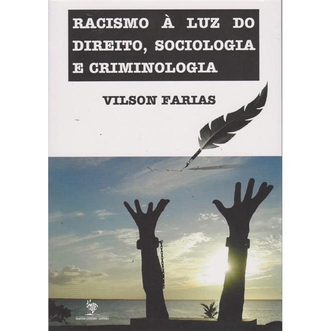 racismo a luz do direito sociologia e criminologia