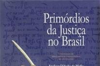 As primeiras manifestações da Justiça no Brasil