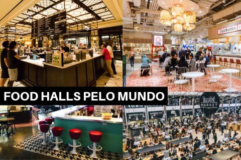 Os food halls já fazem sucesso pelo mundo