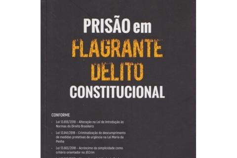 Prisão em flagrante delito constitucional
