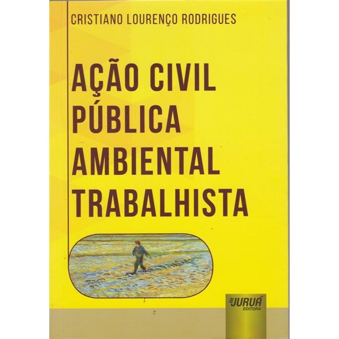 acao-civil-publica-ambiental-trabalhista