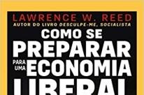 Como se preparar para uma economia liberal, livro de Lawrence W. Reed