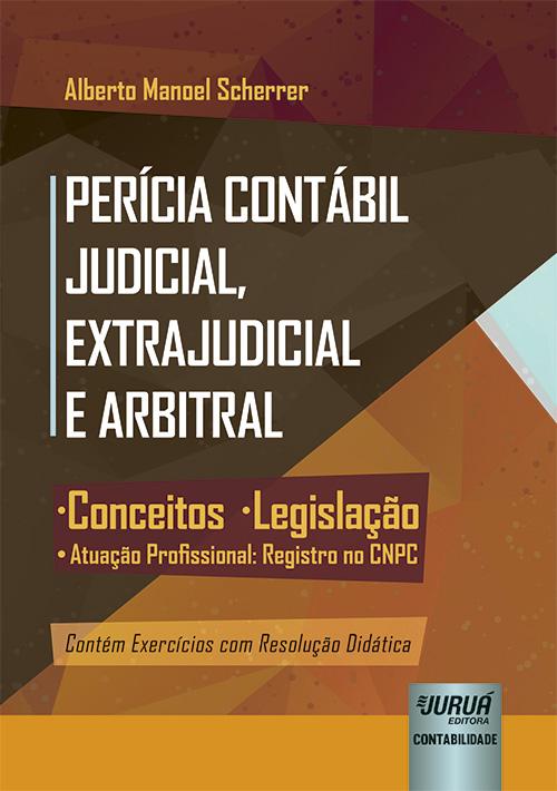 Perícia Contábil Judicial, Extrajudicial e Arbitral - resenha contabilidade
