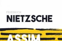 Referência para a filosofia e a literatura, 'Assim falou Zaratustra' ganha nova edição