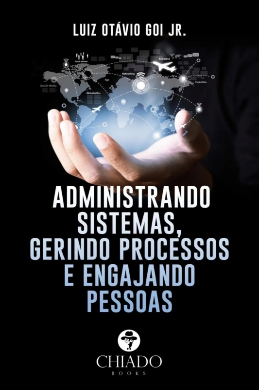 Administrando sistemas, gerindo processos e engajando pessoas, de Luiz Otávio Goi Jr