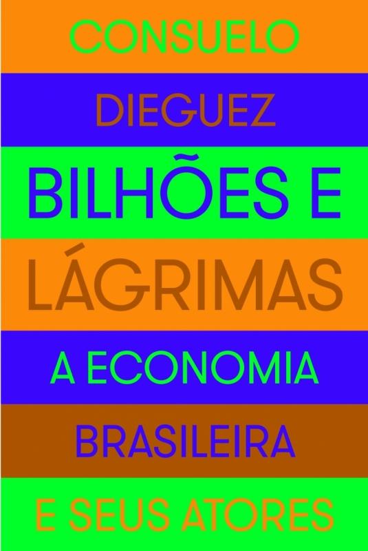 Resenha Bilhões e Lágrimas, de Consuelo Rodriguez, Editora Portfólio
