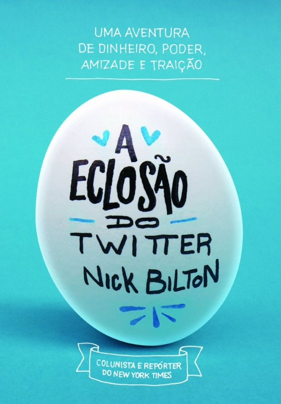 Empresas e Negócios - Resenha A Eclosão do Twitter, de Nick Bilton, Editora Portfólio