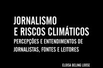 Pesquisadora lança livro sobre a cobertura jornalística de riscos climáticos